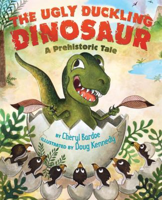 The Ugly Duckling Dinosaur: A Prehistoric Tale image cover