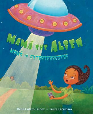Mamá the alien = Mamá la extraterrestre  image cover