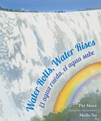 Water rolls, water rises = El agua rueda, el agua sube  image cover