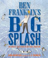 Ben Franklin's Big Splash: The Mostly True Story of His First Invention cover