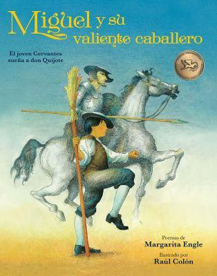 Miguel y su valiente caballero : el joven Cervantes sueña a don Quijote  image cover