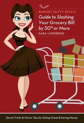 Budget Saavy Divas Guide to Slashing Your Grocery Bill