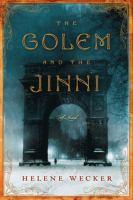 The golem and the jinni : a novel / Helene Wecker.