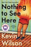 Nothing to see here : a novel / Kevin Wilson.