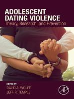 Adolescent dating violence : theory, research, and prevention.