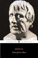 Letters from a Stoic. : Epistulae morales ad Lucilium / [by] Seneca; selected and translated [from the Latin], with an introduction, by Robin Campbell.