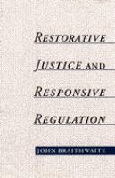 Restorative justice & responsive regulation / John Braithwaite.