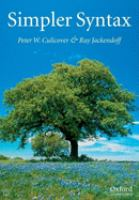 Simpler syntax / Peter W. Culicover, Ray Jackendoff.