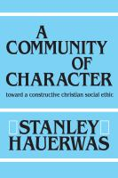 A community of character : toward a constructive Christian social ethic / Stanley Hauerwas.