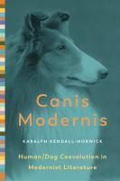 Canis modernis : human/dog coevolution in modernist literature
