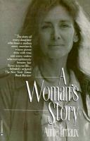 A woman's story / Annie Ernaux ; translated by Tanya Leslie.