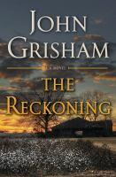The reckoning / John Grisham.