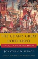 The Chan's great continent : China in western minds / Jonathan D. Spence.