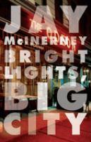 Bright lights, big city / a novel by Jay McInerney.