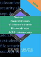 Routledge Spanish dictionary of telecommunications : Spanish-English/English-Spanish : Spanish terminology / Emilio G. Muñiz Castro = Diccionario inglés de telecomunicaciones : español-inglés/inglés-español : terminología española / Emilio G. Muñiz Castro.