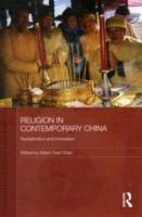 Religion in contemporary China : revitalization and innovation / edited by Adam Yuet Chau.