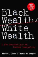 Black wealth/white wealth : a new perspective on racial inequality / Melvin L. Oliver and Thomas M. Shapiro.