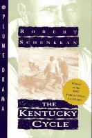 The Kentucky cycle / Robert Schenkkan.