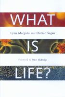 What is life? / Lynn Margulis, Dorion Sagan ; foreword by Niles Eldredge.