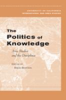 The politics of knowledge : area studies and the disciplines / edited by David Szanton.