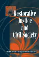Restorative justice and civil society / edited by Heather Strang and John Braithwaite.