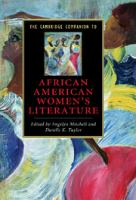 The Cambridge companion to African American women's literature / edited by Angelyn Mitchell and Danille K. Taylor.
