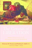 The genesis of liberation : biblical interpretation in the antebellum narratives of the enslaved / Emerson B. Powery, Rodney S. Sadler Jr.