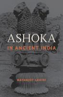 Ashoka in ancient India / Nayanjot Lahiri.