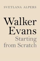 Walker Evans : starting from scratch