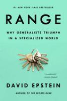 Range : why generalists triumph in a specialized world / David Epstein.