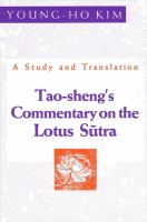 Tao-sheng's commentary on the Lotus Sutra : a study and translation / Young-ho Kim.