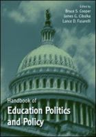 Handbook of education politics and policy / edited by Bruce S. Cooper, James G. Cibulka, Lance D. Fusarelli.