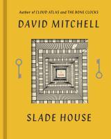 Slade house / a novel by David Mitchell.