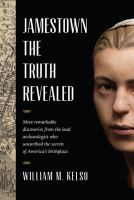 Jamestown : the truth revealed / William M. Kelso.