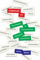 Complex TV : the poetics of contemporary television storytelling / Jason Mittell.