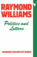 Politics and letters : interviews with New Left Review / [conducted by Perry Anderson, Anthony Barnett, and Francis Mulhern of the editorial committee of New Left Review].