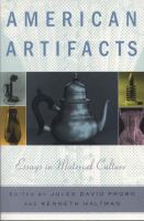American artifacts : essays in material culture / edited by Jules David Prown and Kenneth Haltman.