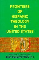 Frontiers of Hispanic theology in the United States / edited and with an introduction by Allan Figueroa Deck.