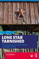 Lone star tarnished : a critical look at Texas politics and public policy Fourth edition.