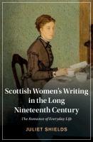Scottish women's writing in the long nineteenth century : the romance of everyday life