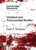 Violated and transcended bodies : gender, martyrdom, and asceticism in early Christianity