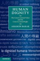 Human dignity : the constitutional value and the constitutional right / Aharon Barak ; translated from the Hebrew by Daniel Kayros.