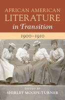 African American literature in transition, 1900-1910