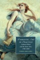 Romantic art in practice : cultural work and the sister arts, 1760-1820 / Thora Brylowe.