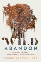 Wild abandon : American literature and the identity politics of ecology