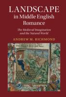 Landscape in Middle English romance : the medieval imagination and the natural world
