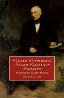 William Wordsworth, second-generation romantic : contesting poetry after Waterloo