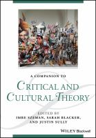 A companion to critical and cultural theory / edited by Imre Szeman, Sarah Blacker, and Justin Sully.