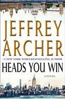 Heads you win / Jeffrey Archer.