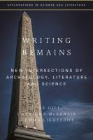 Writing remains : new intersections of archaeology, literature and science